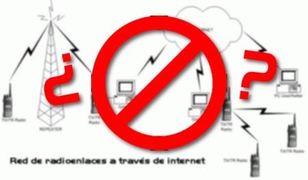 ¿Queda prohibido el uso de los radioenlaces a través de internet?
