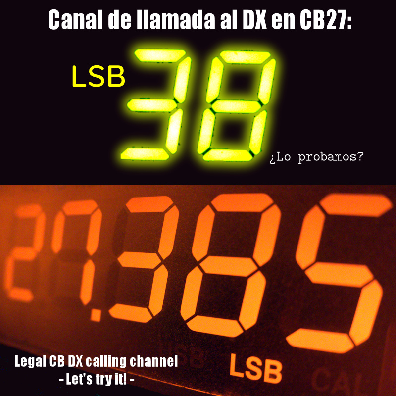 El canal 38, modo LSB, es el canal de llamada al DX en CB27.